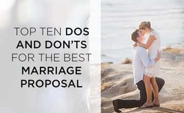 Top Ten Dos and Don'ts for The Best Marriage Proposal | Shimansky